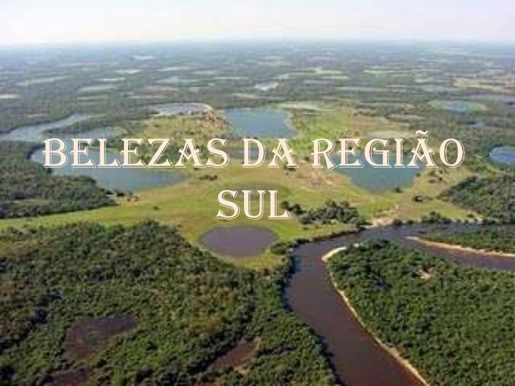 BELEZAS DA REGIÃO SUL<br />