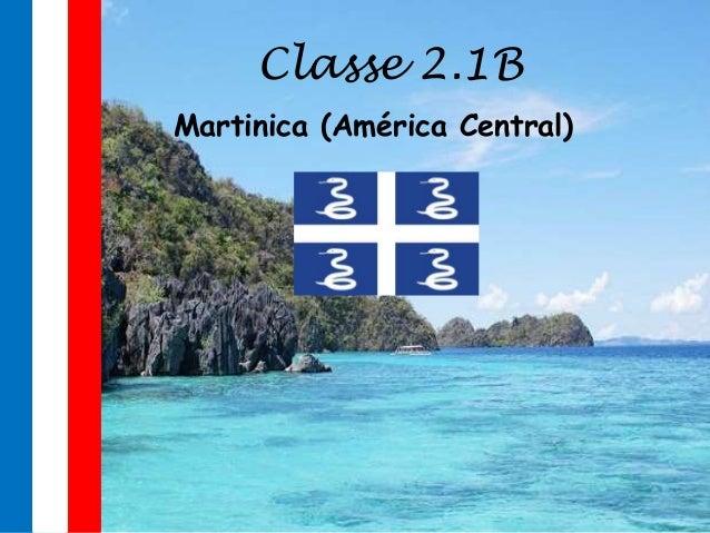 Classe 2.1B Martinica (América Central)