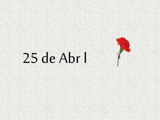 25 de Abr l