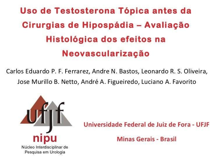 Uso de Testosterona Tópica antes da Cirurgias de Hipospádia – Avaliação Histológica dos efeitos na Neovascularização Carlo...