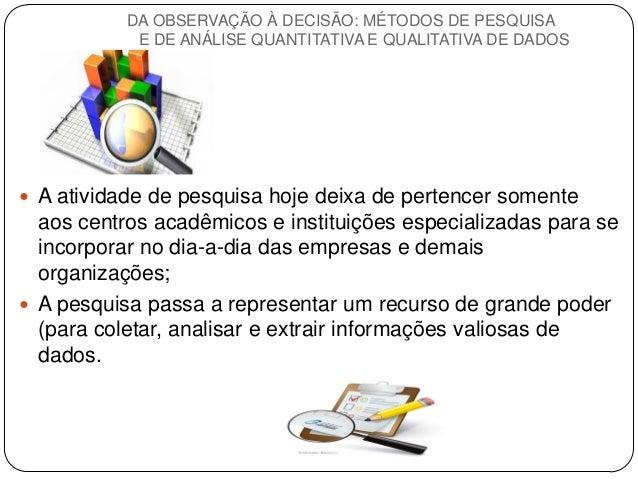 A atividade de pesquisa hoje deixa de pertencer somente aos centros acadêmicos e instituições especializadas para se inco...