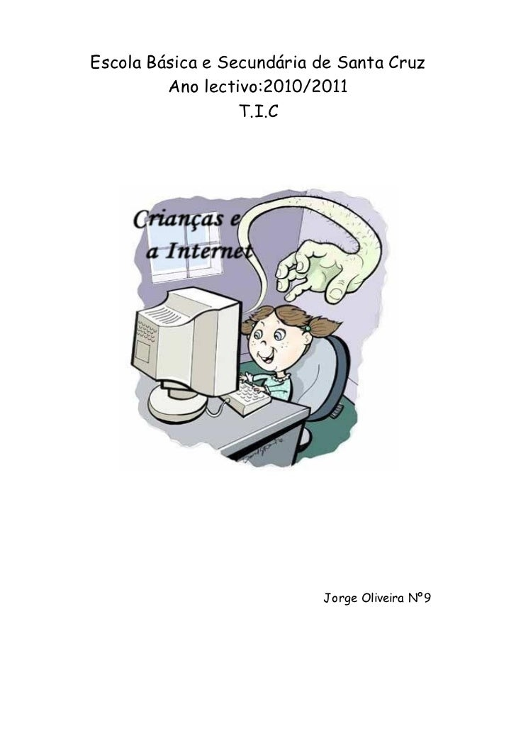 Escola Básica e Secundária de Santa Cruz         Ano lectivo:2010/2011                  T.I.C                           Jo...
