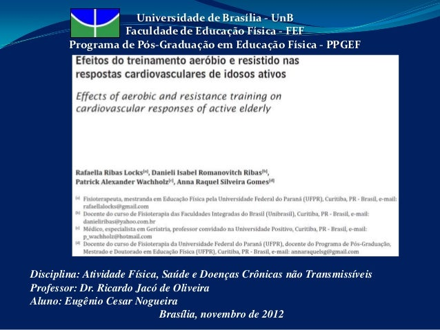 Universidade de Brasília - UnB                  Faculdade de Educação Física - FEF        Programa de Pós-Graduação em Edu...