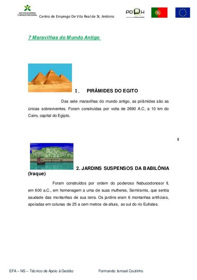 Centro de Emprego De Vila Real de St. António EFA – NS – Técnico de Apoio à Gestão Formando: Ismael Coutinho II 7 Maravilh...
