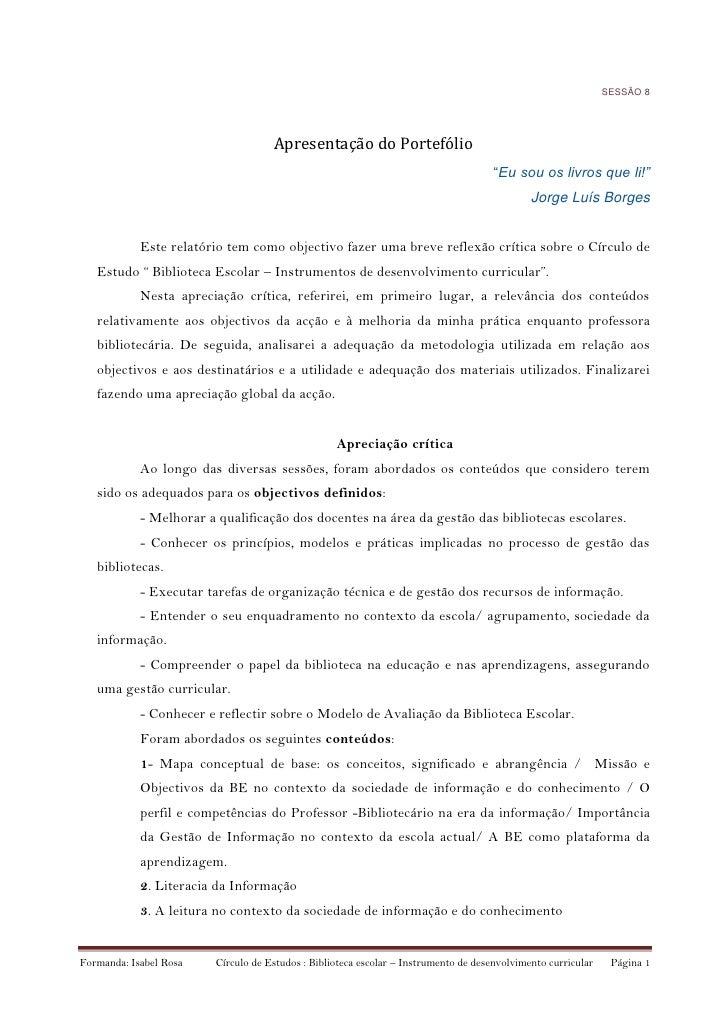 """SESSÃO 8<br />Apresentação do Portefólio<br />""""Eu sou os livros que li!""""<br />Jorge Luís Borges<br />Este relatório tem co..."""