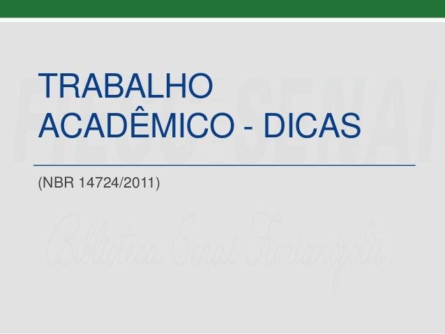 TRABALHO ACADÊMICO - DICAS (NBR 14724/2011)