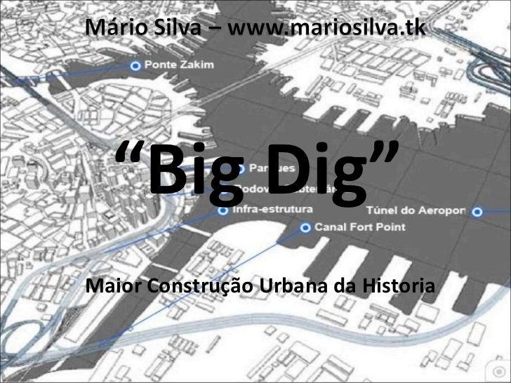 """""""Big Dig""""Maior Construção Urbana da Historia"""