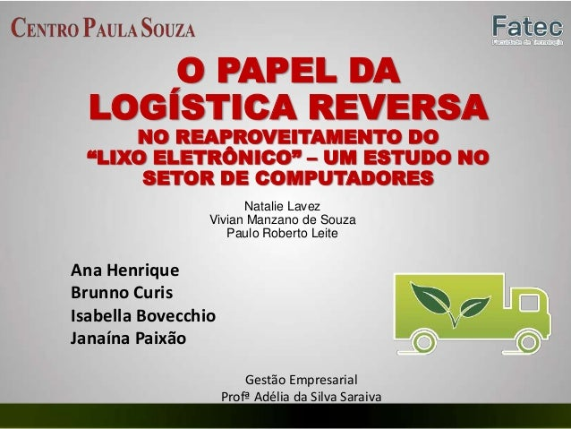 """O PAPEL DALOGÍSTICA REVERSANO REAPROVEITAMENTO DO""""LIXO ELETRÔNICO"""" – UM ESTUDO NOSETOR DE COMPUTADORESNatalie LavezVivian ..."""