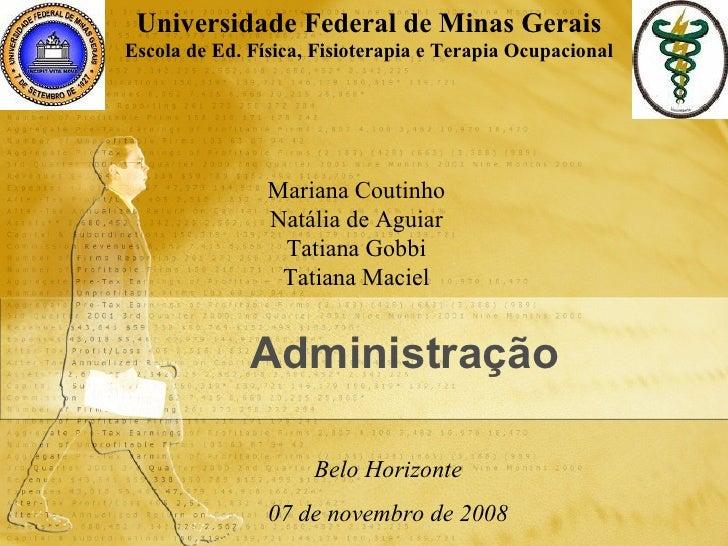 Universidade Federal de Minas GeraisEscola de Ed. Física, Fisioterapia e Terapia Ocupacional                Mariana Coutin...