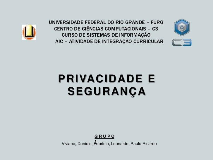 Universidade Federal do Rio Grande – FURGCentro de Ciências Computacionais – C3Curso de Sistemas de Informação     AIC – A...