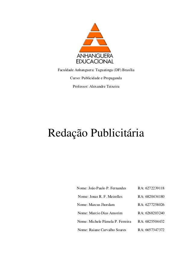 Faculdade Anhanguera: Taguatinga (DF) Brasília  Curso: Publicidade e Propaganda  Professor: Alexandre Teixeira  Redação Pu...