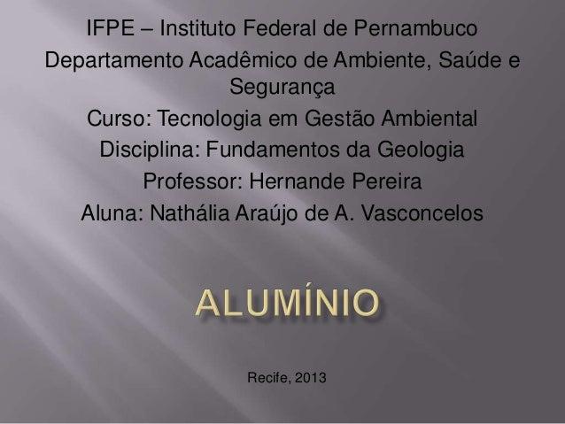 IFPE – Instituto Federal de Pernambuco Departamento Acadêmico de Ambiente, Saúde e Segurança Curso: Tecnologia em Gestão A...