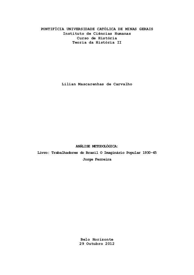 PONTIFÍCIA UNIVERSIDADE CATÓLICA DE MINAS GERAIS           Instituto de Ciências Humanas                 Curso de História...
