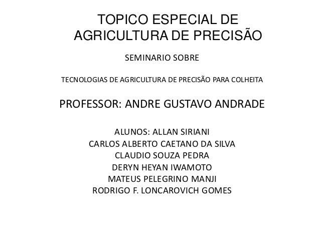 TOPICO ESPECIAL DE   AGRICULTURA DE PRECISÃO                SEMINARIO SOBRETECNOLOGIAS DE AGRICULTURA DE PRECISÃO PARA COL...