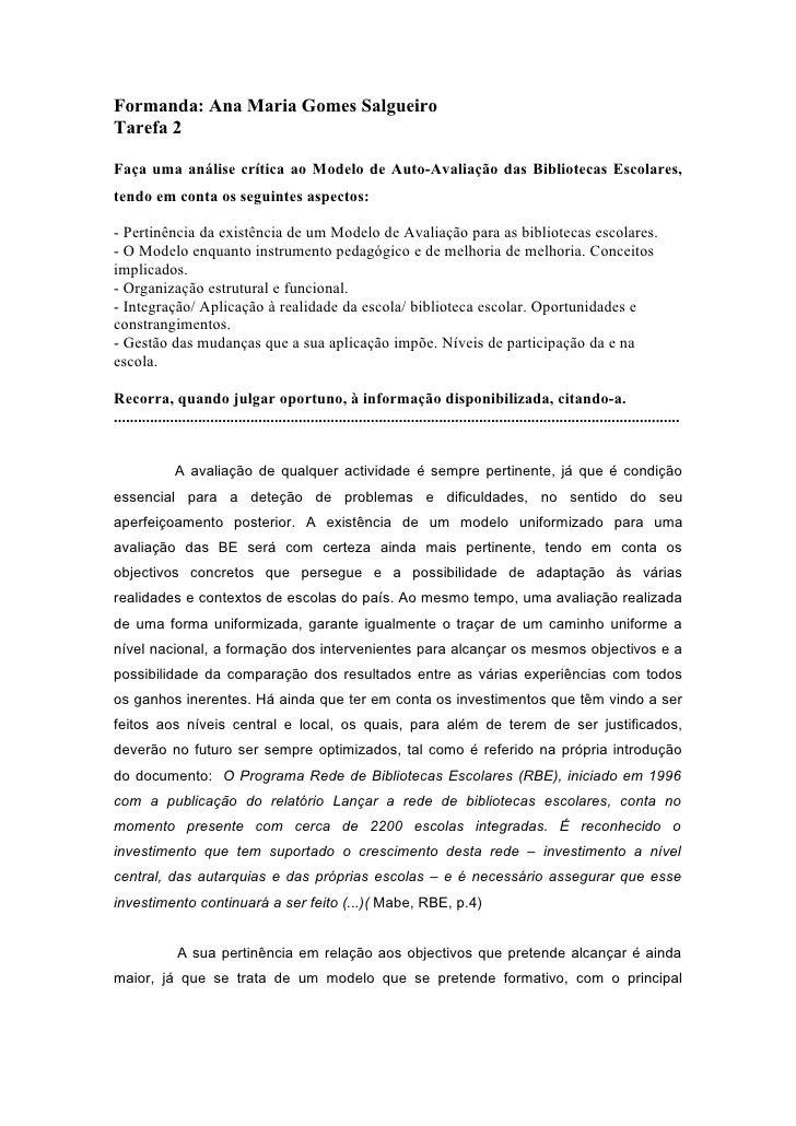 Formanda: Ana Maria Gomes SalgueiroTarefa 2Faça uma análise crítica ao Modelo de Auto-Avaliação das Bibliotecas Escolares,...