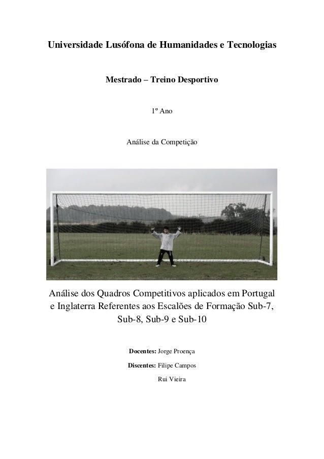 Universidade Lusófona de Humanidades e Tecnologias Mestrado – Treino Desportivo 1º Ano Análise da Competição Análise dos Q...