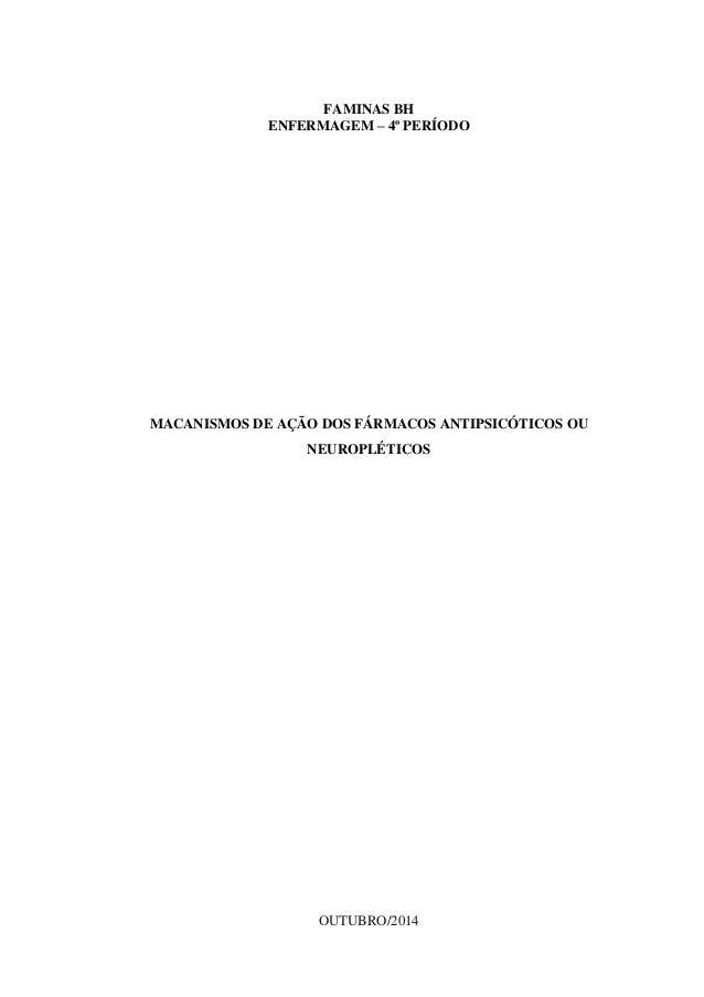FAMINAS BH  ENFERMAGEM – 4º PERÍODO  MACANISMOS DE AÇÃO DOS FÁRMACOS ANTIPSICÓTICOS OU  NEUROPLÉTICOS  OUTUBRO/2014