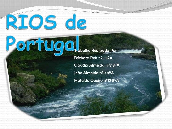 Trabalho Realizado Por: Bárbara Reis nº5 8ºA Cláudia Almeida nº7 8ºA João Almeida nº9 8ºA Mafalda Queiró nº12 8ºA