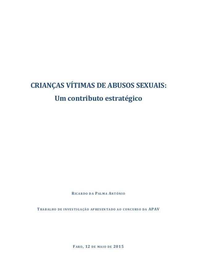 CRIANÇAS VÍTIMAS DE ABUSOS SEXUAIS: Um contributo estratégico TRABALHO DE INVESTIGAÇÃO APRESENTADO AO CONCURSO DA APAV FAR...