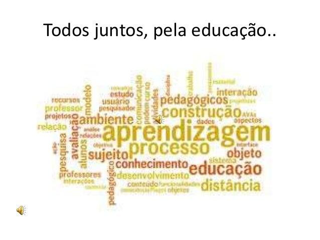 Todos juntos, pela educação..