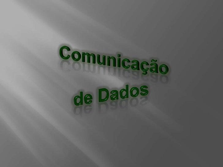Comunicação<br />de Dados<br />
