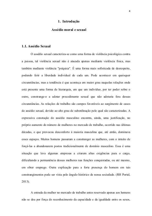 4 1. Introdução Assédio moral e sexual 1.1. Assédio Sexual O assédio sexual caracteriza-se como uma forma de violência psi...