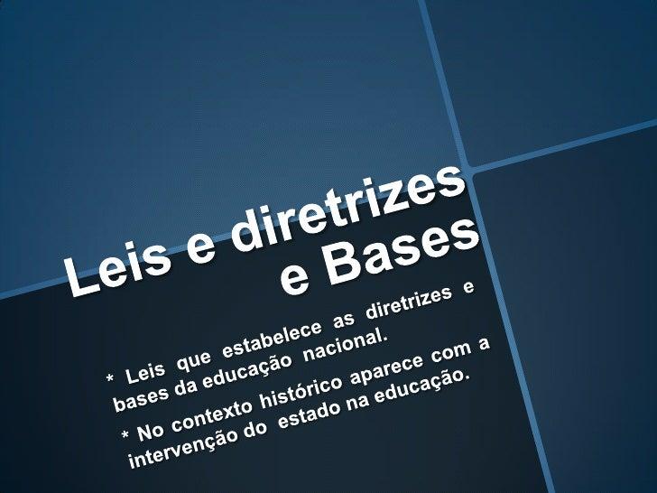 Origem das diretrizes e        bases       O   Discurso   oficial              vs    A visão dos educadores            lib...