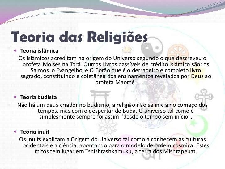 Teoria das Religiões<br />Teoria islâmica<br />Os Islâmicos acreditam na origem do Universo segundo o que descreveu o prof...