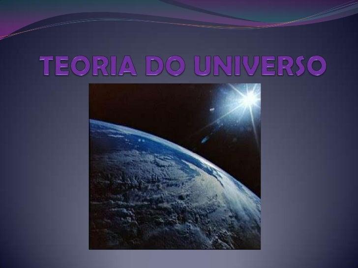 TEORIA DO UNIVERSO<br />