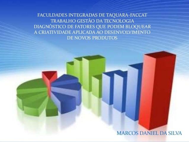 FACULDADES INTEGRADAS DE TAQUARA-FACCAT       TRABALHO GESTÃO DA TECNOLOGIADIAGNÓSTICO DE FATORES QUE PODEM BLOQUEARA CRIA...
