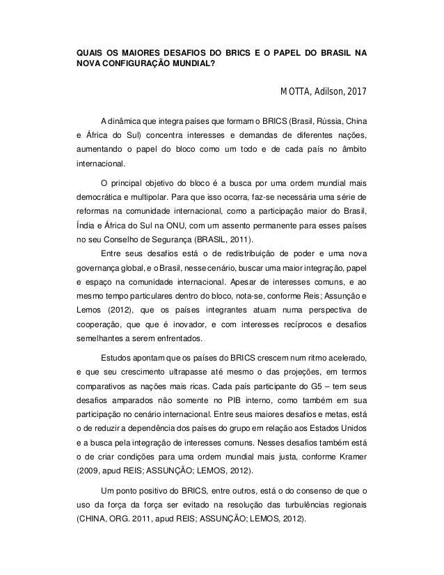 QUAIS OS MAIORES DESAFIOS DO BRICS E O PAPEL DO BRASIL NA NOVA CONFIGURAÇÃO MUNDIAL? MOTTA, Adilson, 2017 A dinâmica que i...