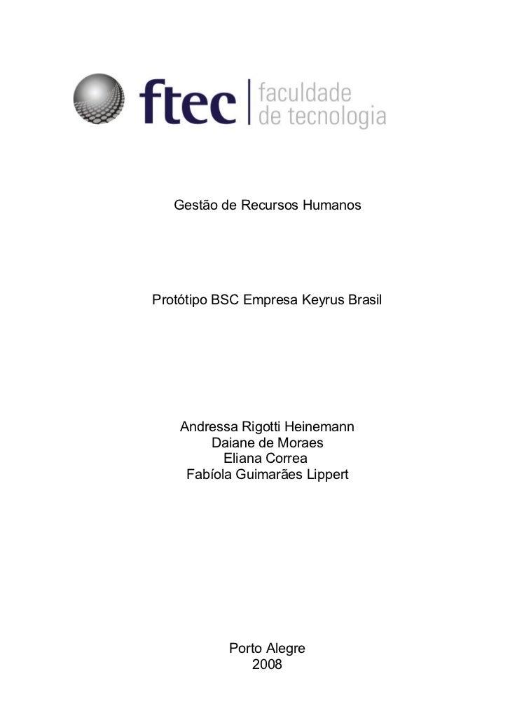 Gestão de Recursos HumanosProtótipo BSC Empresa Keyrus Brasil    Andressa Rigotti Heinemann        Daiane de Moraes       ...