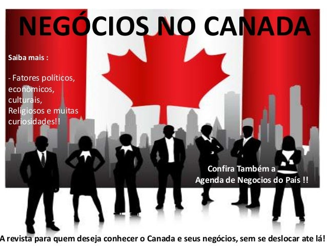 NEGÓCIOS NO CANADA A revista para quem deseja conhecer o Canada e seus negócios, sem se deslocar ate lá! Saiba mais : - Fa...