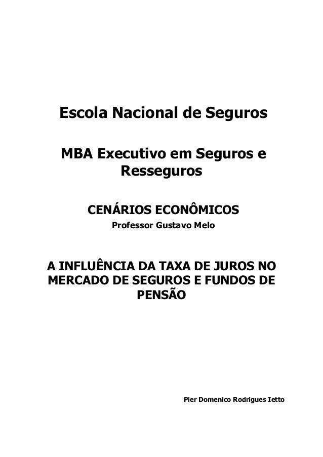 Escola Nacional de Seguros MBA Executivo em Seguros e        Resseguros     CENÁRIOS ECONÔMICOS         Professor Gustavo ...