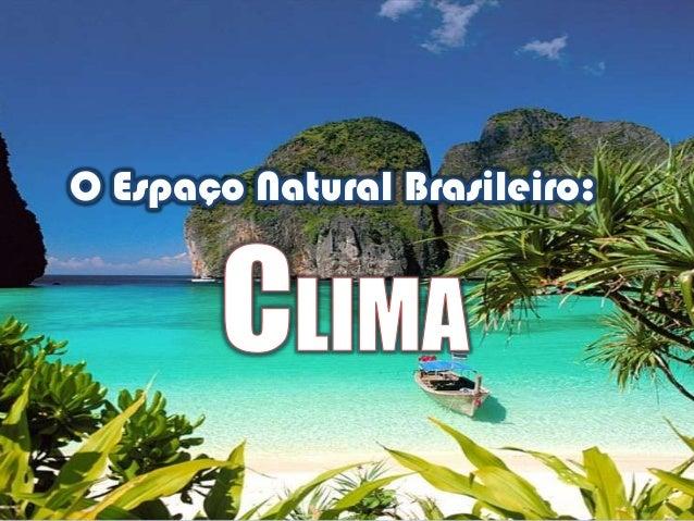 O Espaço Natural Brasileiro: