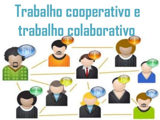 Trabalho cooperativo e trabalho colaborativo