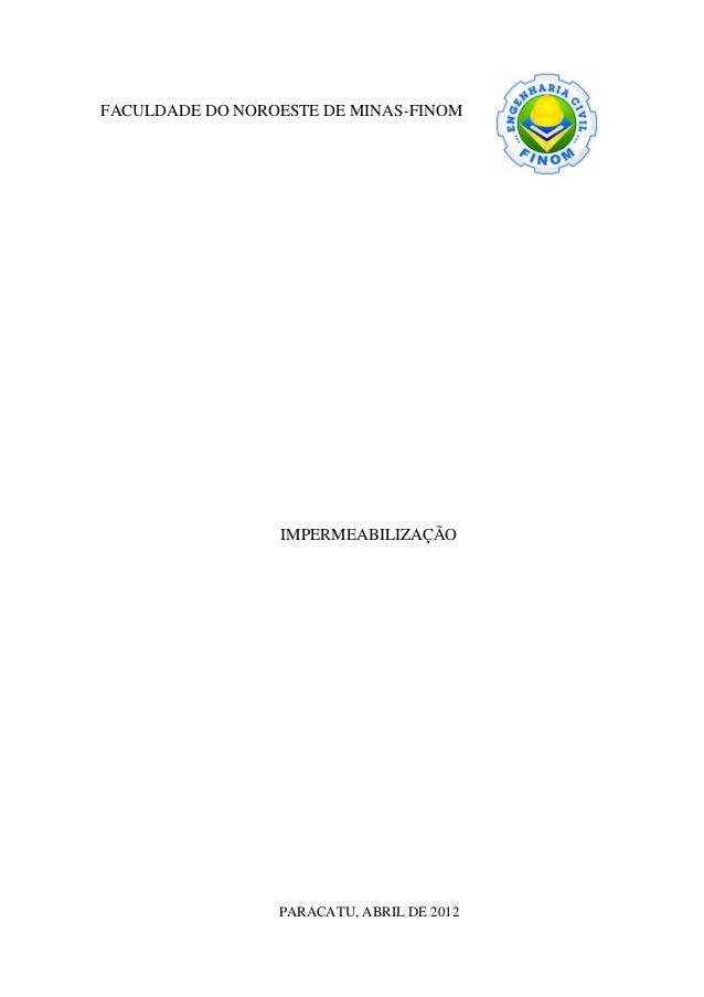 FACULDADE DO NOROESTE DE MINAS-FINOM IMPERMEABILIZAÇÃO PARACATU, ABRIL DE 2012