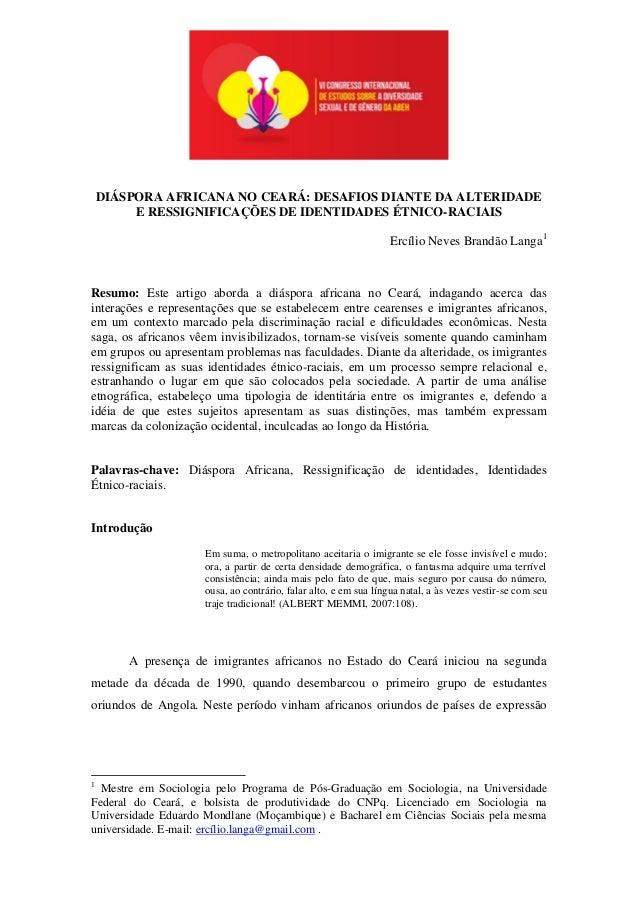 DIÁSPORA AFRICANA NO CEARÁ: DESAFIOS DIANTE DA ALTERIDADE E RESSIGNIFICAÇÕES DE IDENTIDADES ÉTNICO-RACIAIS Ercílio Neves B...