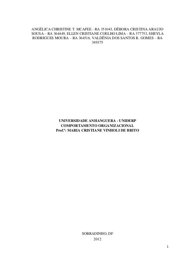 1 ANGÉLICA CHRISTINE T. MCAFEE - RA 351043, DÉBORA CRISTINA ARAUJO SOUSA – RA 364449, ELLEN CRISTIANE COELHO LIMA – RA 377...