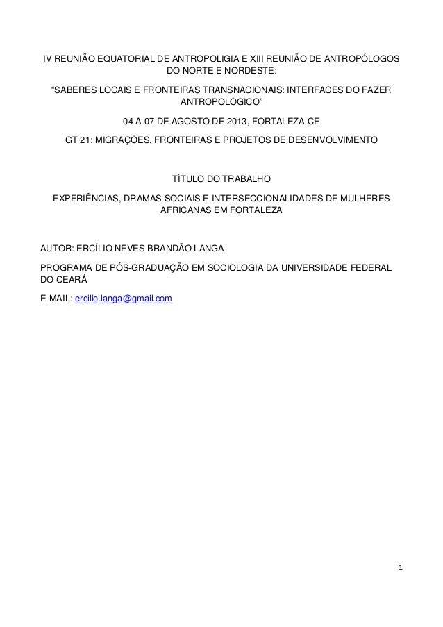 """IV REUNIÃO EQUATORIAL DE ANTROPOLIGIA E XIII REUNIÃO DE ANTROPÓLOGOS DO NORTE E NORDESTE: """"SABERES LOCAIS E FRONTEIRAS TRA..."""