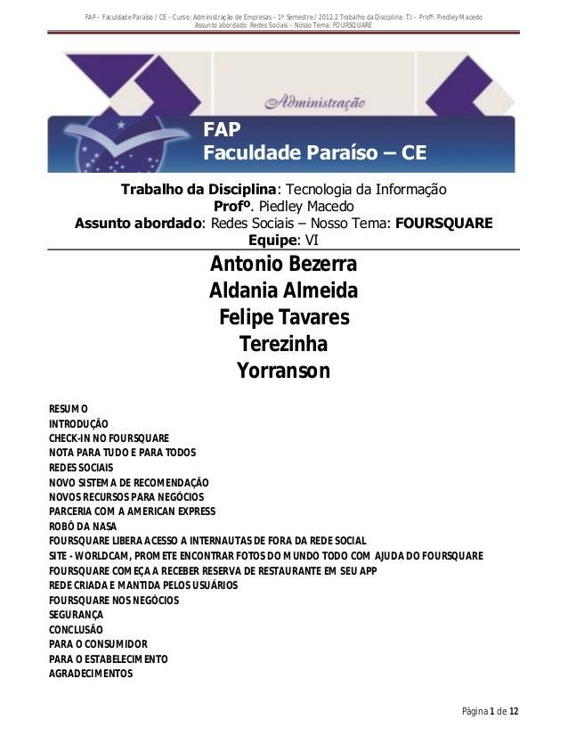 FAP – Faculdade Paraíso / CE – Curso: Administração de Empresas – 1º Semestre / 2012.2 Trabalho da Disciplina: T.I – Profº...