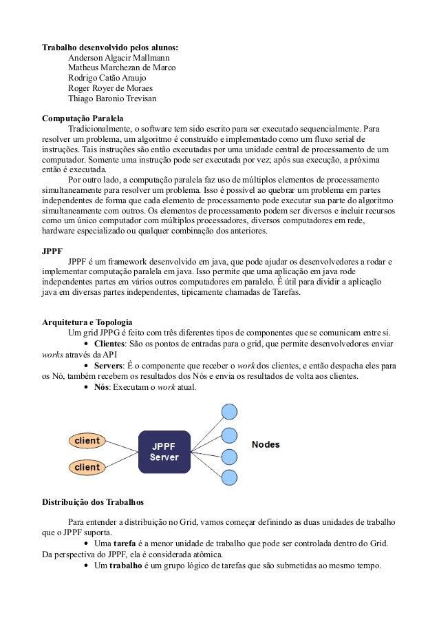 Trabalho desenvolvido pelos alunos: Anderson Algacir Mallmann Matheus Marchezan de Marco Rodrigo Catão Araujo Roger Royer ...