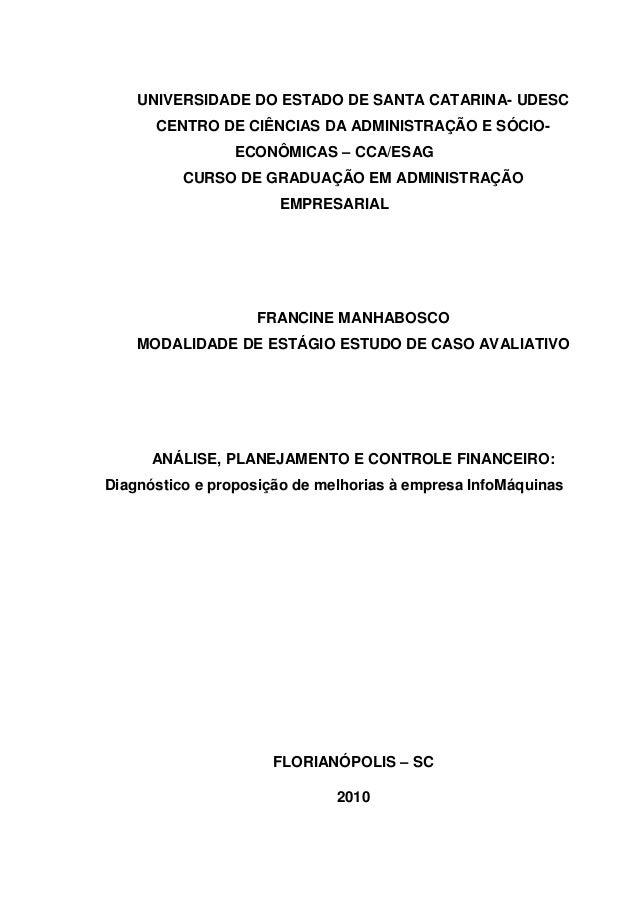 UNIVERSIDADE DO ESTADO DE SANTA CATARINA- UDESC CENTRO DE CIÊNCIAS DA ADMINISTRAÇÃO E SÓCIO- ECONÔMICAS – CCA/ESAG CURSO D...