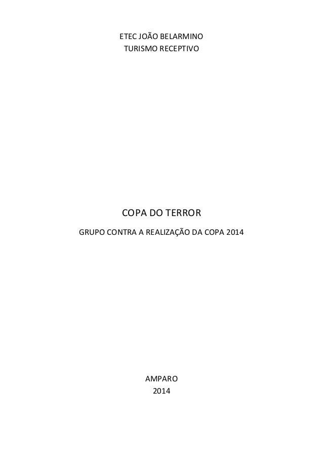 ETEC JOÃO BELARMINO TURISMO RECEPTIVO  COPA DO TERROR GRUPO CONTRA A REALIZAÇÃO DA COPA 2014  AMPARO 2014