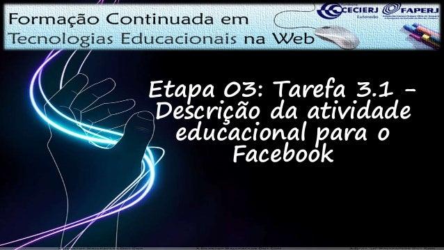 Etapa 03: Tarefa 3.1 - Descrição da atividade educacional para o Facebook