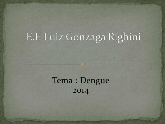 Tema : Dengue 2014