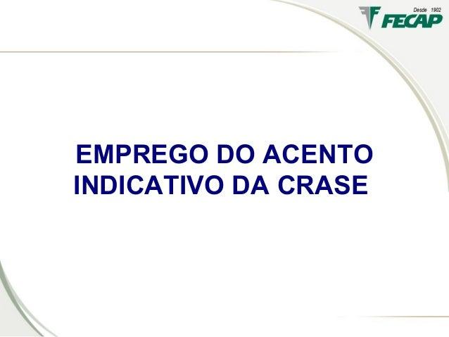 EMPREGO DO ACENTO INDICATIVO DA CRASE