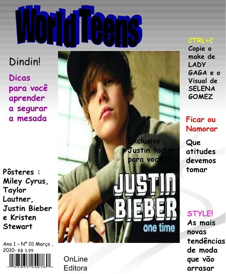 World Teens Ano 1 – Nº 01 Março , 2010-  R$ 3,99 OnLine Editora Exclusivo , Justin todinho para você !!! CTRL+C  Copie o m...