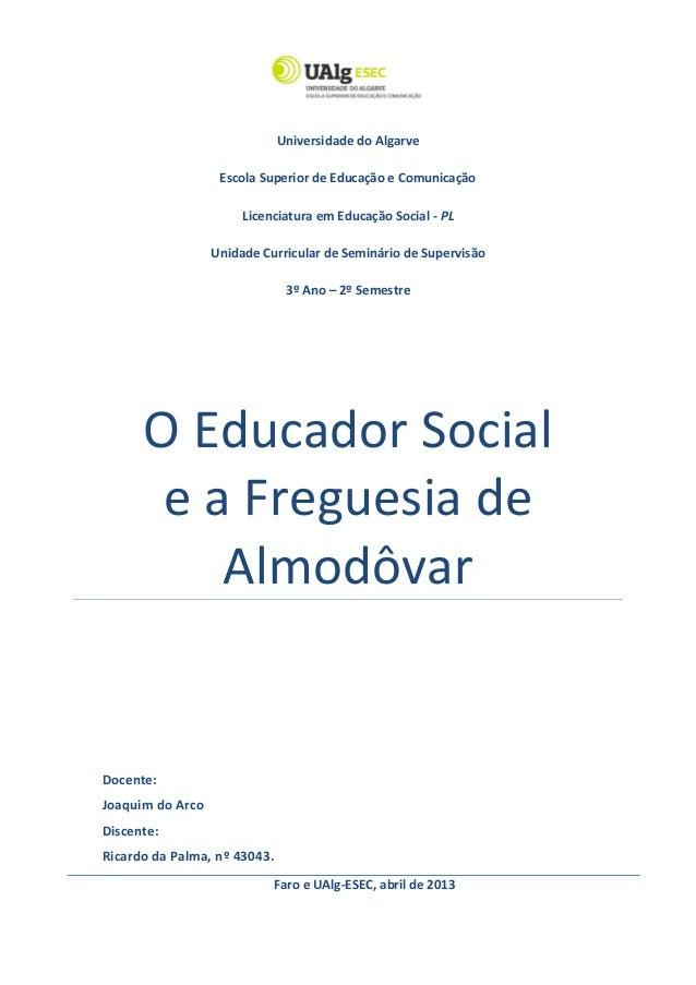 Universidade do AlgarveEscola Superior de Educação e ComunicaçãoLicenciatura em Educação Social - PLUnidade Curricular de ...