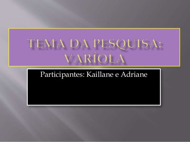 Participantes: Kaillane e Adriane